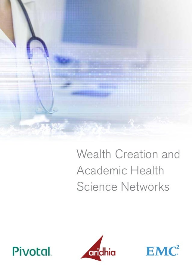 Wealth creation and academic health science networks emc aridhia and pivotal  0