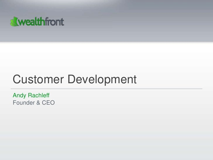 Customer DevelopmentAndy RachleffFounder & CEO