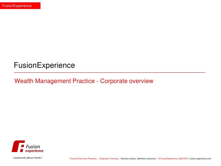 FusionExperience           FusionExperience       Wealth Management Practice - Corporate overview                         ...