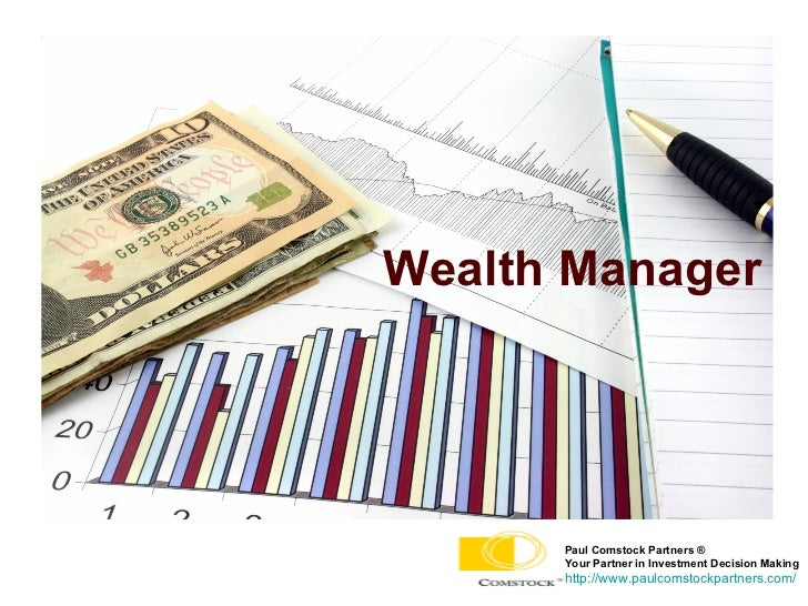 Wealth Manager   Paul Comstock Partners ®  Your Partner in Investment Decision Making http://www.paulcomstockpartners.com/