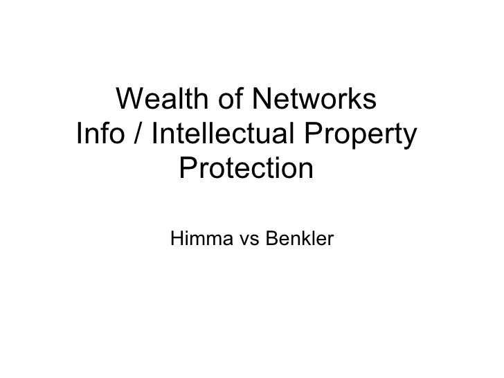 Wealth of Networks Info / Intellectual Property Protection Himma vs Benkler