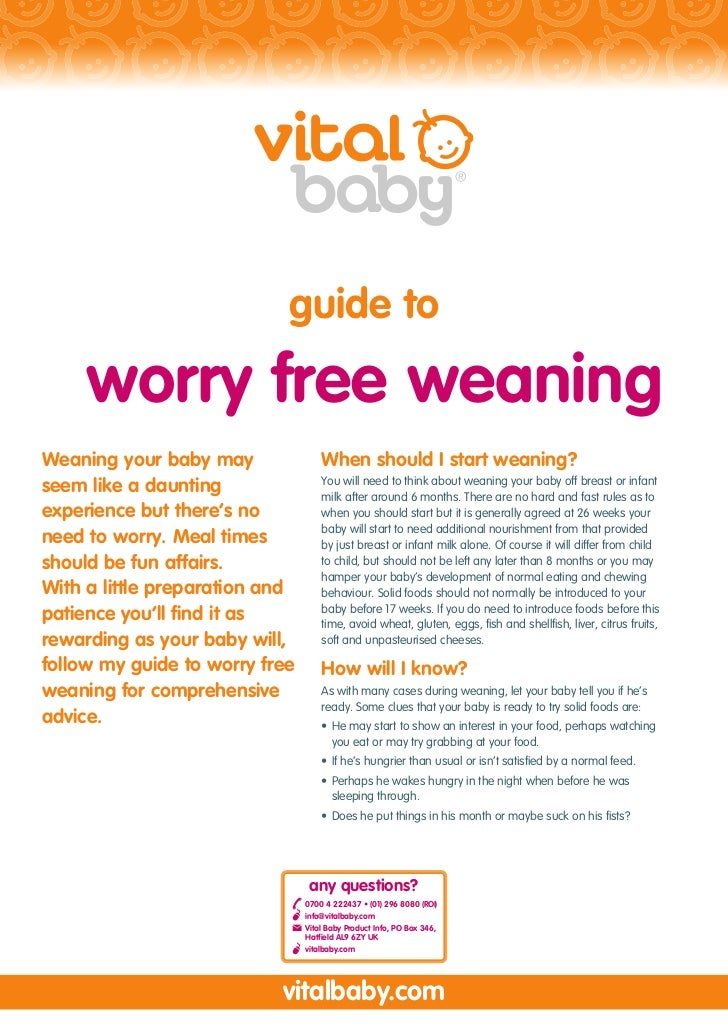 guide to     worry free weaningWeaning your baby may               When should I start weaning?seem like a daunting       ...