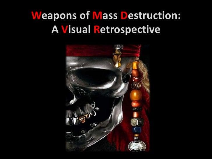 Weapons of mass destruction a visual retrospective