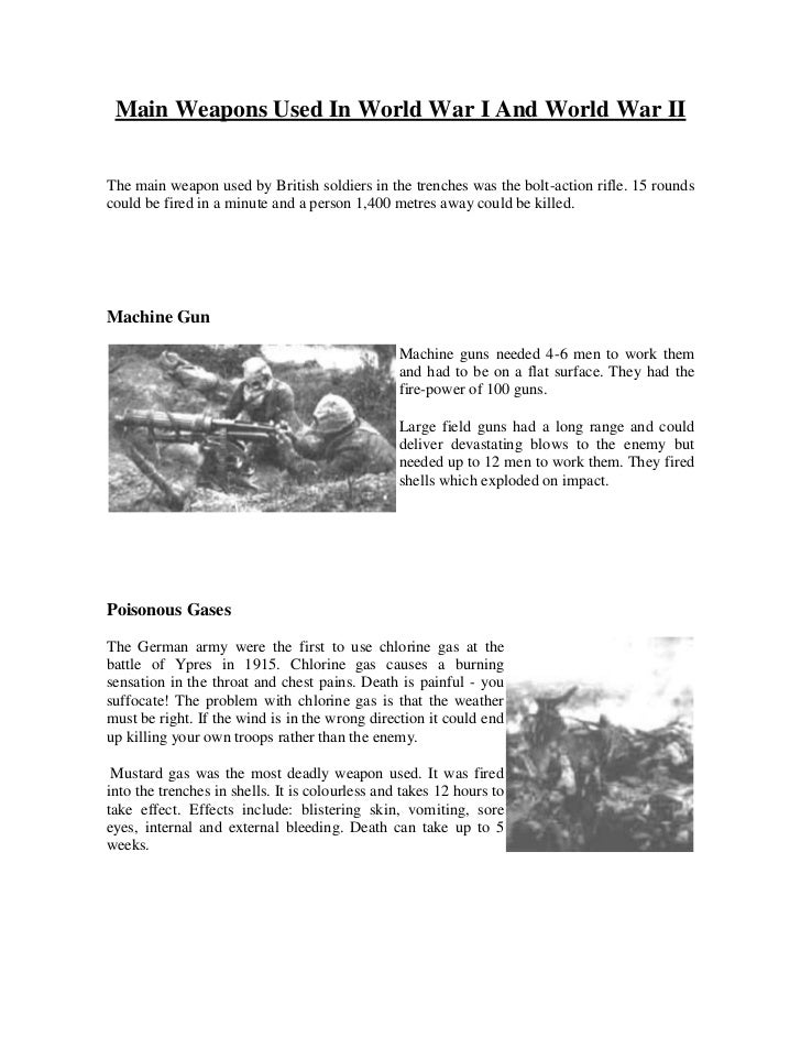 Main Weapons Used In World War I And World War IIThe main weapon used by British soldiers in the trenches was the bolt-act...