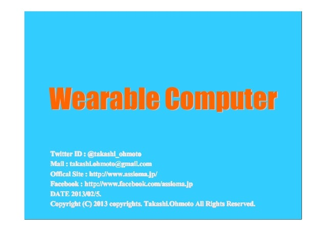 Wearable Computer Twitter ID : @takashi_ohmoto Mail : takashi.ohmoto@gmail.com Offical Site : http://www.assioma.jp/ Faceb...