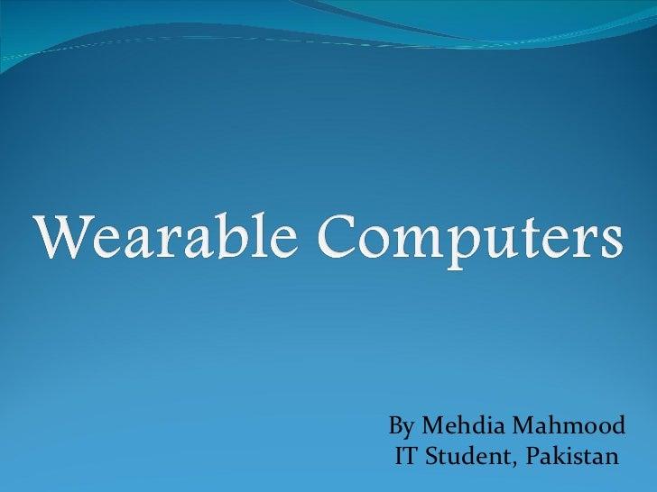 By Mehdia Mahmood IT Student, Pakistan