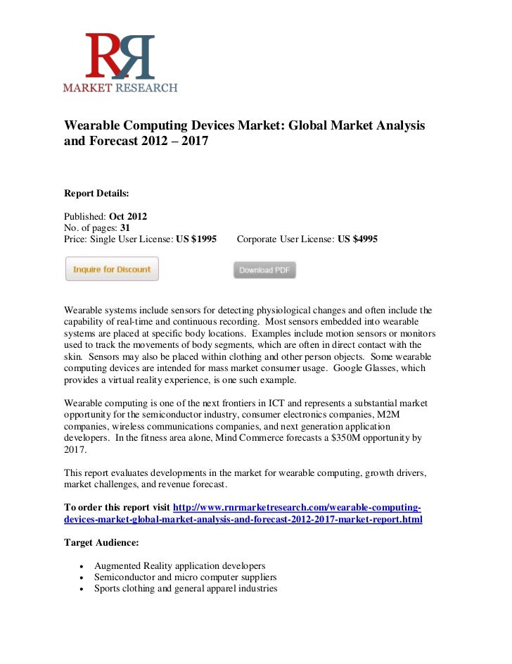 Wearable Computing Devices Market: Global Market Analysisand Forecast 2012 – 2017Report Details:Published: Oct 2012No. of ...