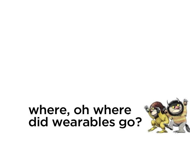 Where, oh where did wearables go?