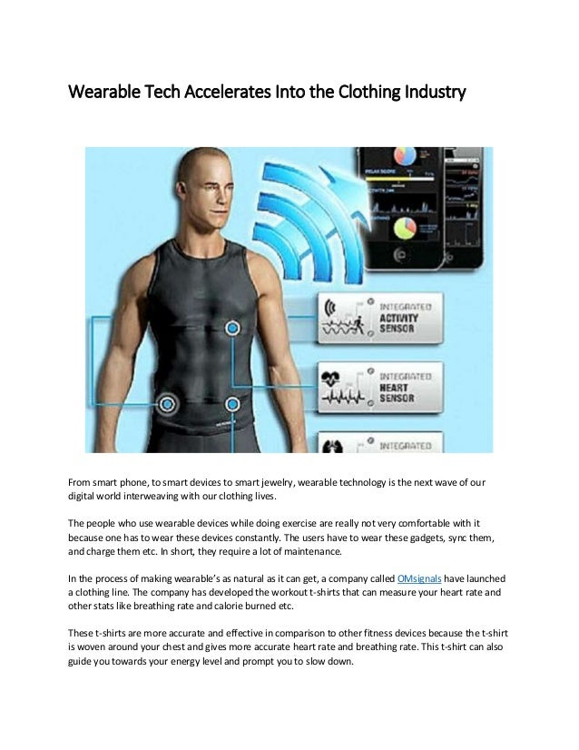 Wearable Tech Accelerates Into the Clothing Industry From smart phone, to smart devices to smart jewelry, wearable technol...