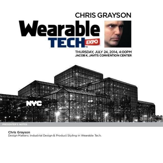 ChrisGrayson Thursday, July 24, 2014, 4:00PM Jacob K.Javits Convention Center Presenter's Notes Chris Grayson Design Matte...