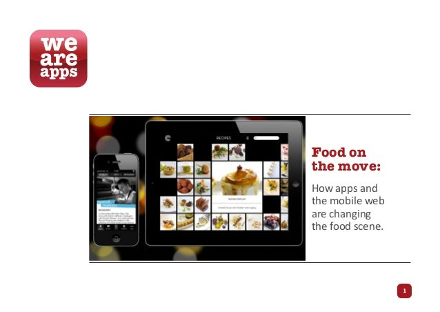 Food onthe move:How apps andthe mobile webare changingthe food scene.                  1