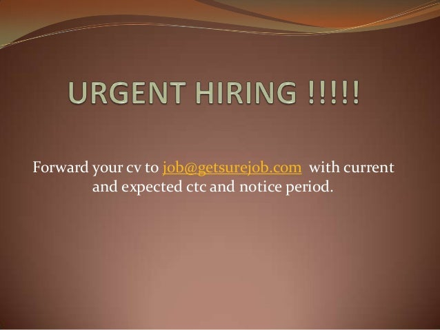 Forward your cv to job@getsurejob.com with currentand expected ctc and notice period.