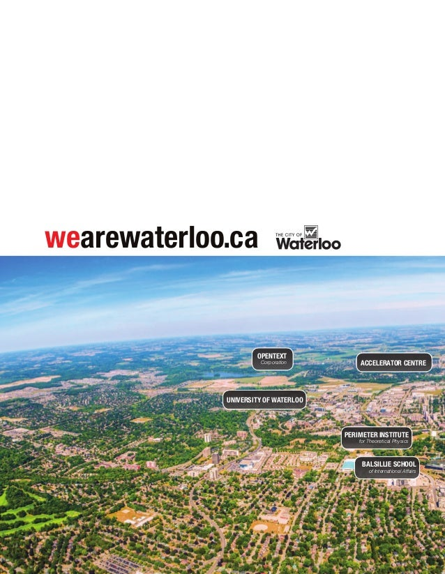 wearewaterloo.ca  OpENTEXT Corporation  ACCELERATOR CENTRE  UNIvERSITY OF WATERLOO  pERIMETER INSTITUTE for Theoretical Ph...