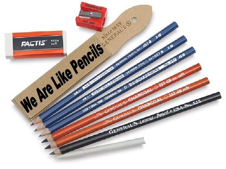 We Are Like Pencils