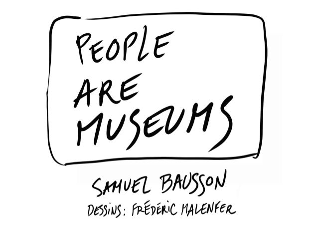 People are museums