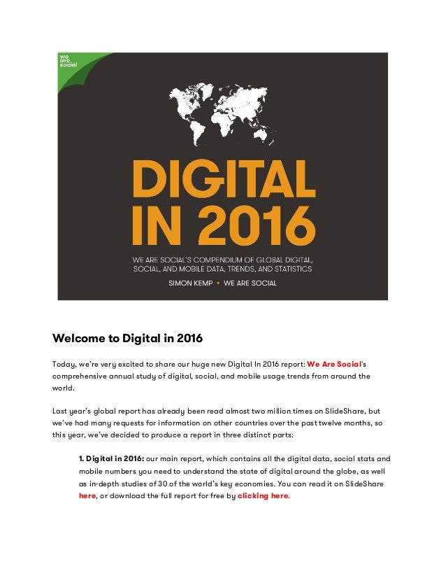 Welcome to Digital in 2016 Today, we're very excited to share our huge new Digital In 2016 report: We Are Social's compreh...