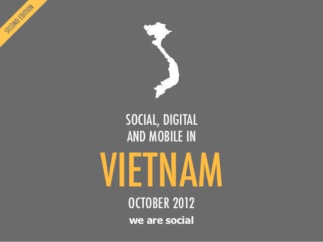 SOCIAL, DIGITAL AND MOBILE INVIETNAM OCTOBER 2012 we are social