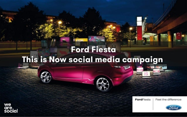 Ford Fiesta This is Now social media campaign