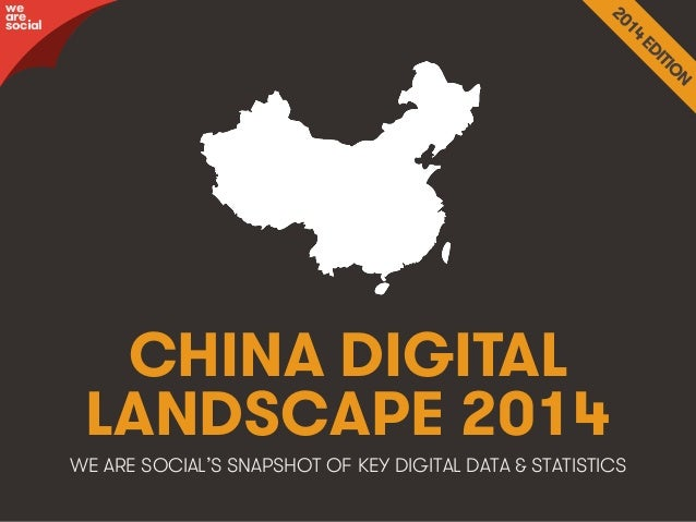 wearesocial.sg • @wearesocialsg • 1We Are Social CHINA DIGITAL LANDSCAPE 2014 WE ARE SOCIAL'S SNAPSHOT OF KEY DIGITAL DATA...
