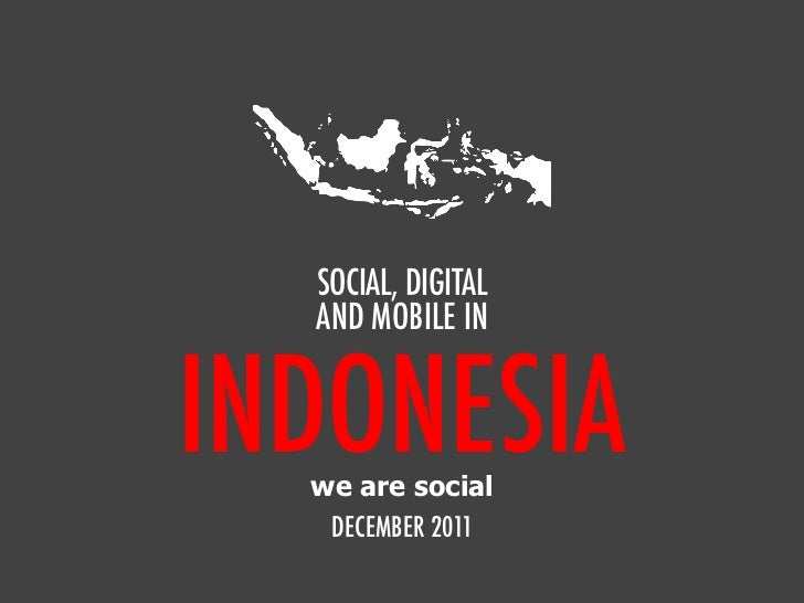 SOCIAL, DIGITAL  AND MOBILE ININDONESIA  we are social   DECEMBER 2011