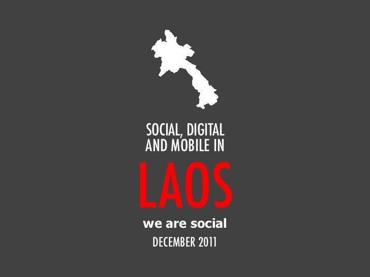 We Are Social's Guide to Social, Digital and Mobile in Laos Dec 2011