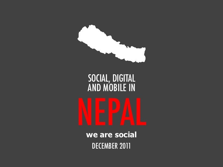 We Are Social's Guide to Social, Digital and Mobile in Nepal Dec 2011