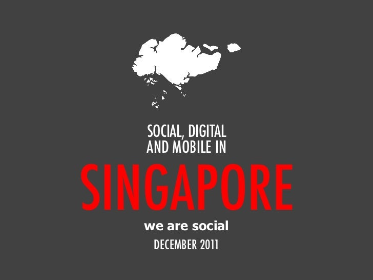 We Are Social's Guide to Social, Digital, and Mobile in Singapore, Dec 2011