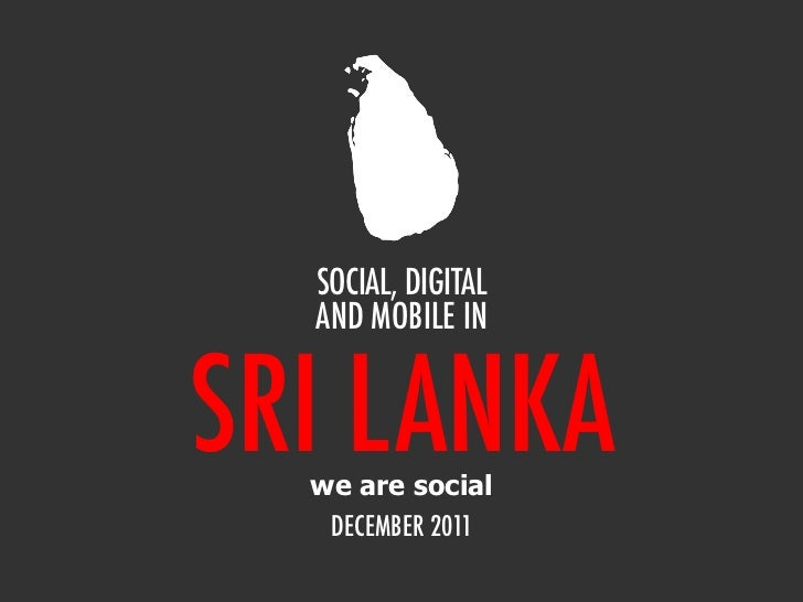 We Are Social's Guide to Social, Digital and Mobile in Sri Lanka, Dec 2011