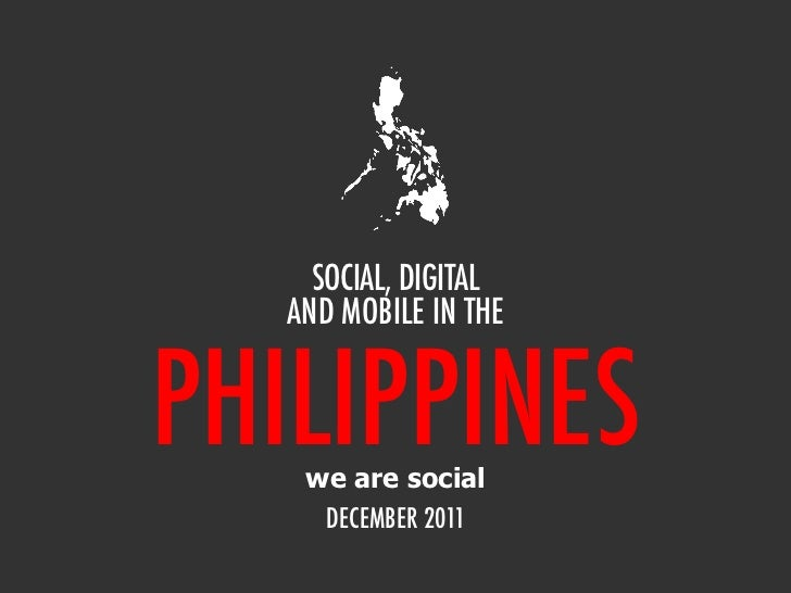 SOCIAL, DIGITAL   AND MOBILE IN THEPHILIPPINES    we are social     DECEMBER 2011
