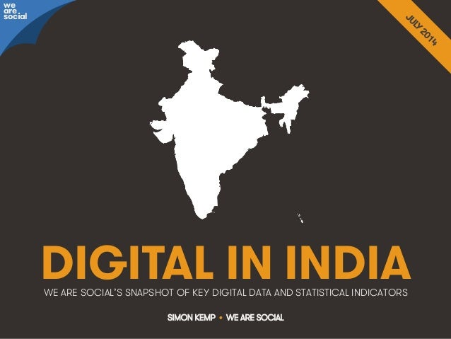 @wearesocialsg • 1We Are Social DIGITAL IN INDIA SIMON KEMP • WE ARE SOCIAL WE ARE SOCIAL'S SNAPSHOT OF KEY DIGITAL DATA A...