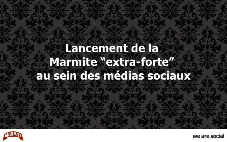 """Lancement de la  Marmite """"extra-forte""""  au sein des médias sociaux"""