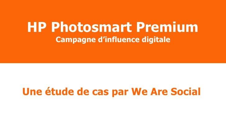 HP Photosmart Premium Campagne d'influence digitale Une étude de cas par We Are Social