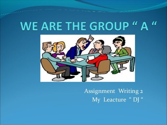 We are the group a tugas writing