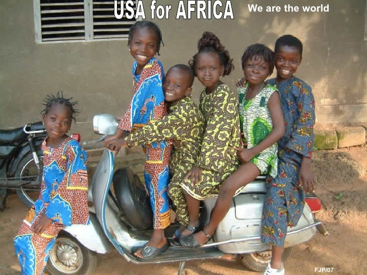 USA for AFRICA FJP/07 We are the world