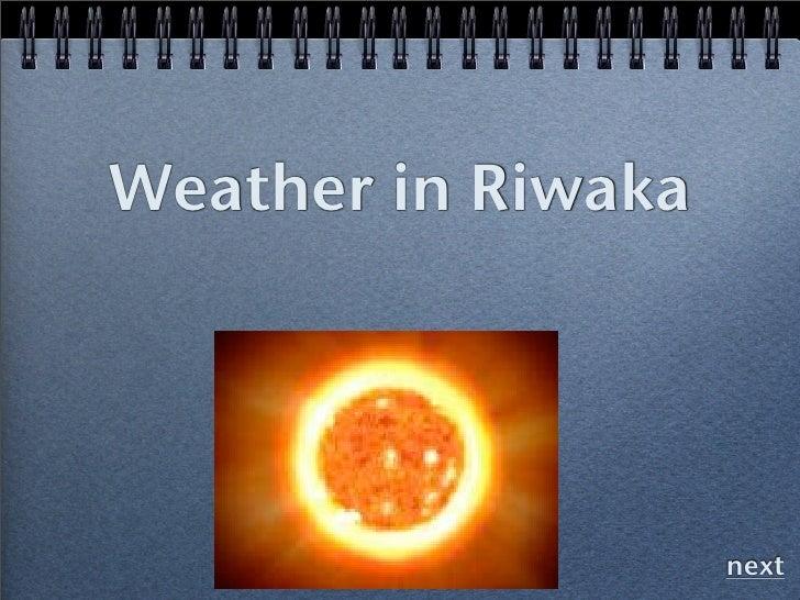 Weather in Riwaka                         next