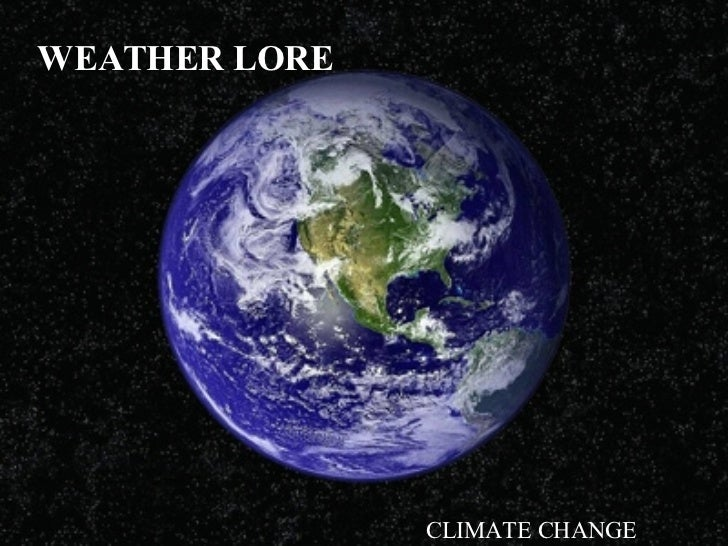 WEATHER LORE CLIMATE CHANGE