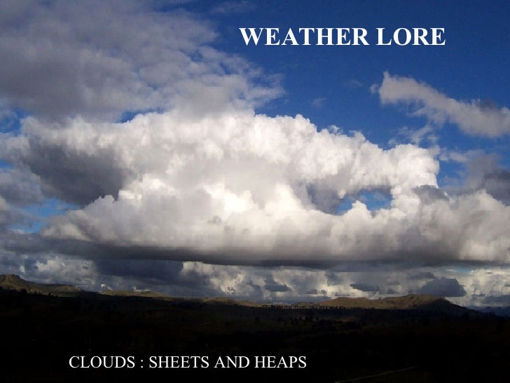 WEATHER LORE CLOUDS : SHEETS AND HEAPS