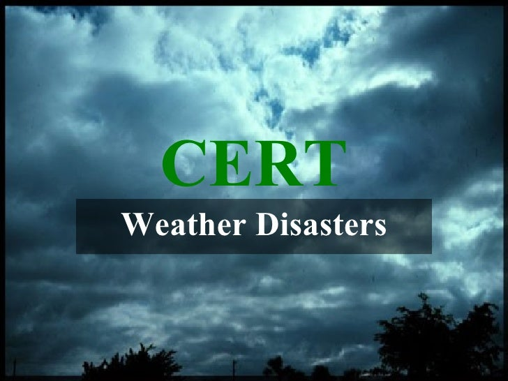 CERT Weather Disasters