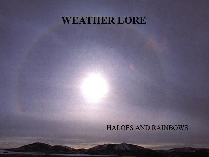 WEATHER LORE HALOES AND RAINBOWS
