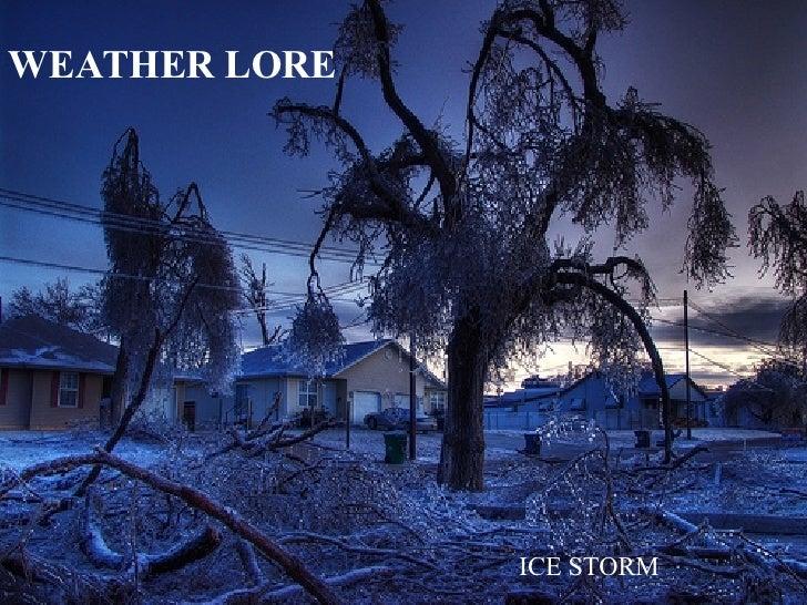 WEATHER LORE ICE STORM