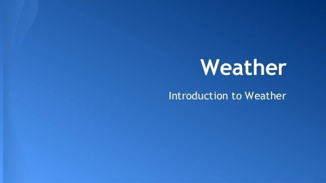 Weather - Introduction & Temperature