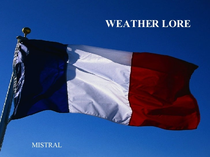 WEATHER LORE MISTRAL