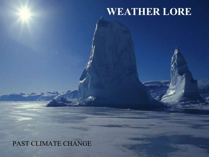 WEATHER LORE PAST CLIMATE CHANGE