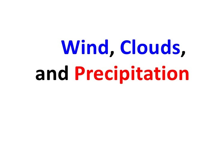 Wind, Clouds,and Precipitation