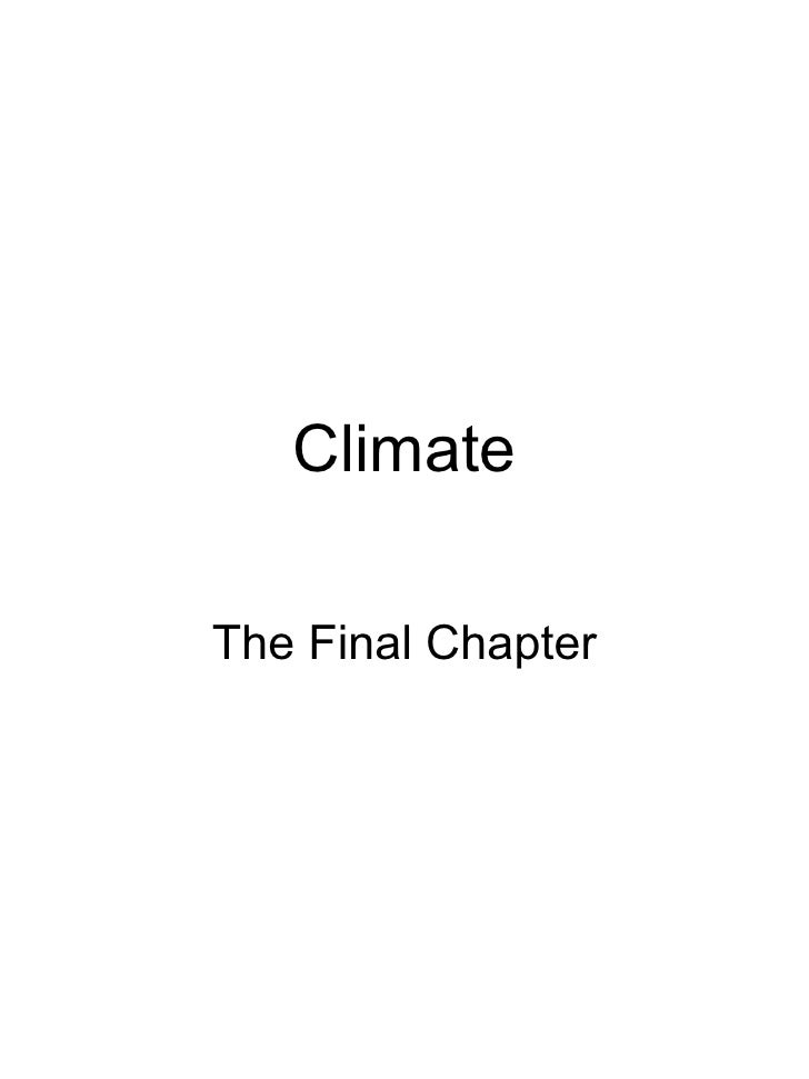 Climate The Final Chapter