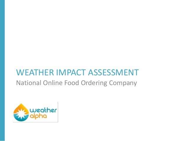 WEATHER IMPACT ASSESSMENT National Online Food Ordering Company