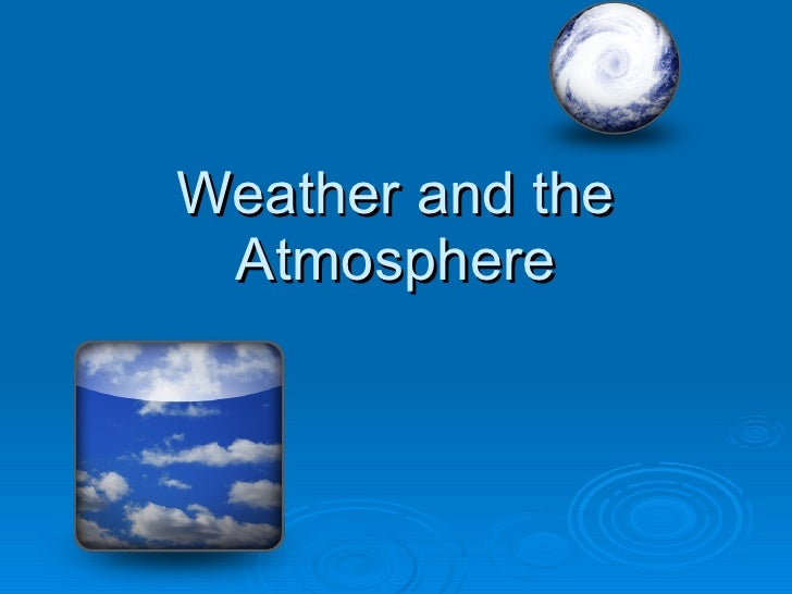 Weather and the Atmosphere