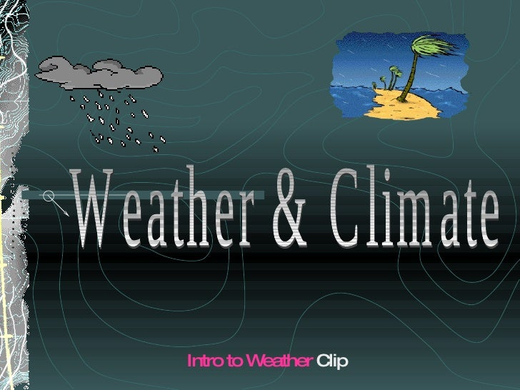 Weather & Climate Intro to Weather  Clip