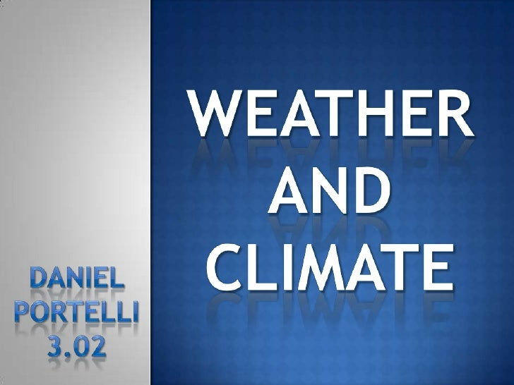 Weather and climate by Daniel Portelli 3.02