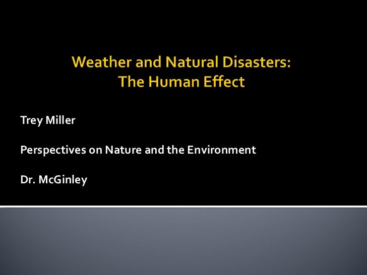 Trey Miller Perspectives on Nature and the Environment Dr. McGinley